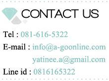 Tel : 081-616-5322 E-mail : info@a-goonline.com yatinee.a@gmail.com Facebook : PassionatoGems Line id : 0816165322